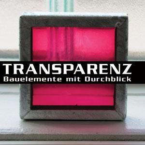Transparenz - Bauelemente mit Durchblick